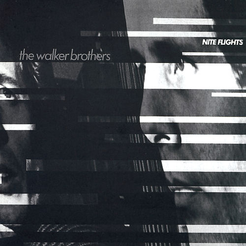 Nite Flights by The Walker Brothers