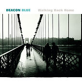Play & Download Walking Back Home by Deacon Blue | Napster