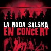 En Concert by La Ruda Salska