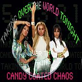 Play & Download Taking Over The World Tonight by Candy Coated Chaos | Napster