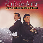Play & Download Titulo De Amor by Diomedes Diaz | Napster
