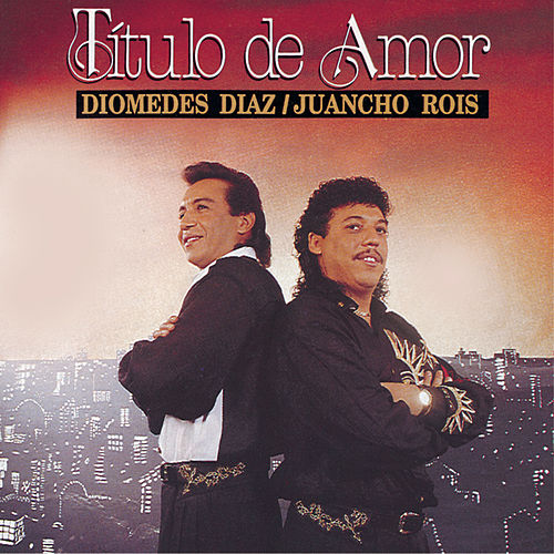 Titulo De Amor by Diomedes Diaz