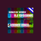 Bonzai Worx - DJ Sessions - 06 by George Vemag by Various Artists