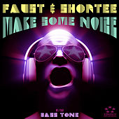 Make Some Noize / Bass Tone by Faust