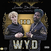 W.Y.D. by Scooter DaPrince and Trill 4REAL