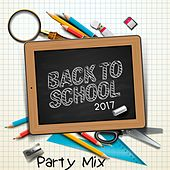 Back 2 School (2017) Party Mix by Various Artists