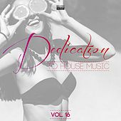 Dedication to House Music, Vol. 16 by Various Artists