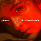 I Miss That Feeling by Tennis
