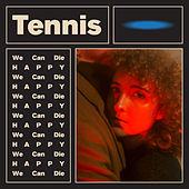 We Can Die Happy by Tennis