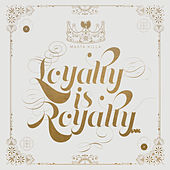 Loyalty Is Royalty by Masta Killa