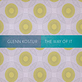 The Way of It by Glenn Kostur