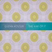 The Way of It by Glenn Kostur