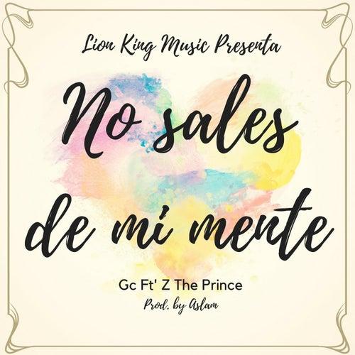 No Sales de Mi Mente (feat. Z the Prince) by GC