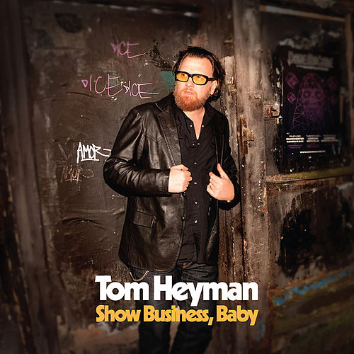 Show Business, Baby by Tom Heyman