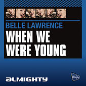 Almighty Presents: When We Were Young by Belle Lawrence
