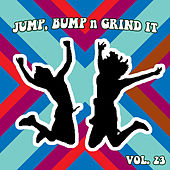 Jump Bump n Grind It, Vol. 23 by Various Artists