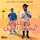 Maldita Cazafortunas by Ulises Bueno