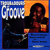 Troubadours of Groove by Richard Groove Holmes