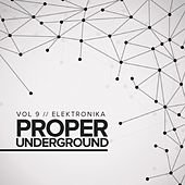 Proper Underground, Vol.9: Elektronika - EP by Various Artists