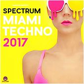 Spectrum Miami Techno 2017 - EP by Various Artists
