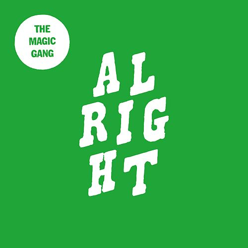 Alright by The Magic Gang