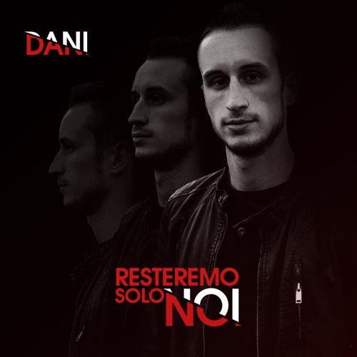 Resteremo solo noi by Dani