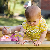 Classical Music for Baby Growth – Calm & Peaceful Piano, Classical Melodies for Child, Baby Music by Classical Baby Music Ultimate Collection