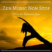 Zen Music Non Stop: Music for Restorative Yoga, Relax and Renew Sleep Meditation by Relaxation Masters