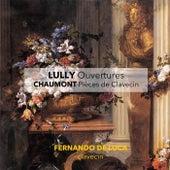 Lully: Ouvertures - Chaumont: Pièces de Clavecin by Fernando De Luca