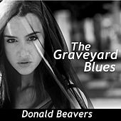 The Graveyard Blues by Donald Beavers