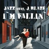 I`m Fallin` (feat J Blaze) by Jazz