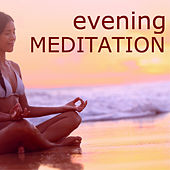 Evening Meditation - Namaste Healing Yoga Sounds, Ambient Music for Reiki Therapy by Namaste