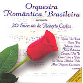 20 Sucessos de Roberto Carlos by Orquestra Romântica Brasileira