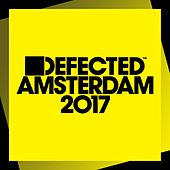 Defected Amsterdam 2017 (Mixed) by Various Artists