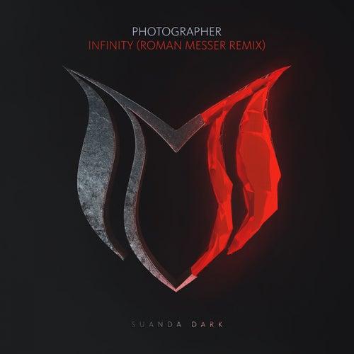 Infinity (Roman Messer Remix) by Photographer