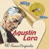 Play & Download Lo Mejor de lo Mejor [2001] by Agustín Lara | Napster