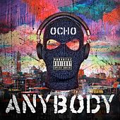 Anybody by Ocho