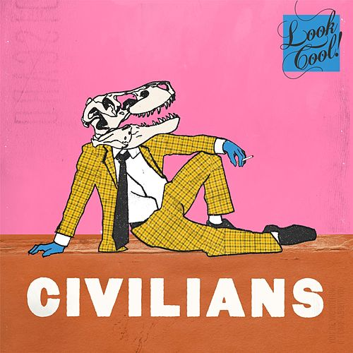 Look Cool! by The Civilians