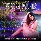 The Secret Daughter Season Two (Songs from the Original 7 Series) by Jessica Mauboy