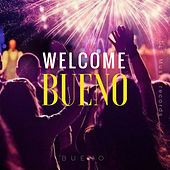 Welcome Bueno by Bueno