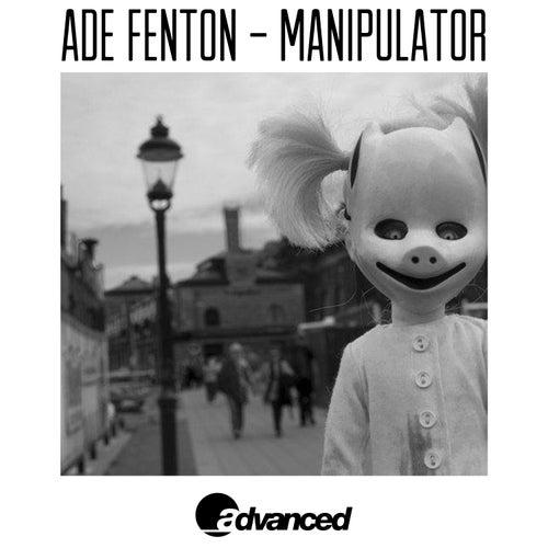 Manipulator EP by Ade Fenton