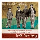 Walk Like Kings by The BibleCode Sundays