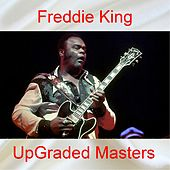 UpGraded Masters (All Tracks Remastered) van Freddie King