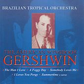 The American Songbook - Gershwin by Brazilian Tropical Orchestra