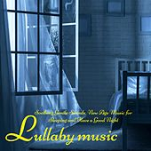Lullaby Music - Soothing Gentle Sounds, New Age Music for Sleeping and Have a Good Night by Various Artists