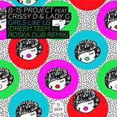 Girls Like Us (Dreem Teem vs Roska Dub Remix) by The B15 Project