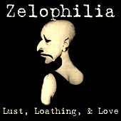 Lust, Loathing, & Love by Zelophilia
