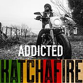 Addicted - Single by Katchafire
