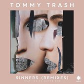 Sinners (Remixes) by Tommy Trash