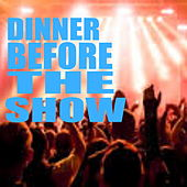 Dinner Before The Show von Various Artists